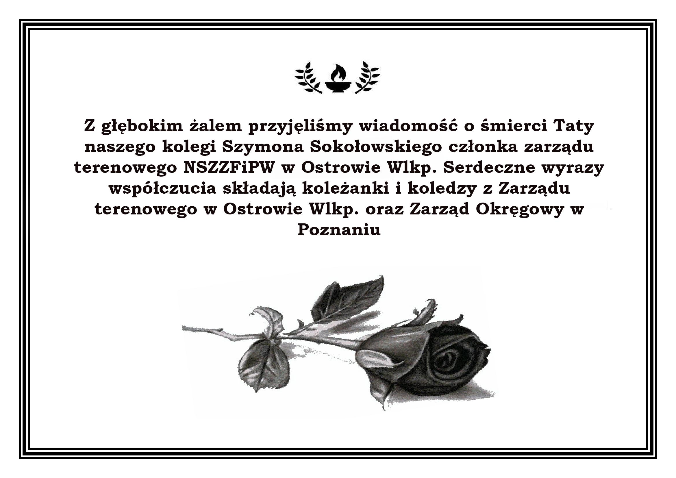 Wyrazy głębokiego współczucia i słowa wsparcia w tych trudnych chwilach dla kolegi Szymona Sokołowskiego.